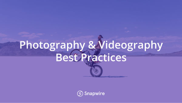 Photography & Videography Best Practices